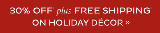30% Off Plus Free Shipping On Holiday Decor