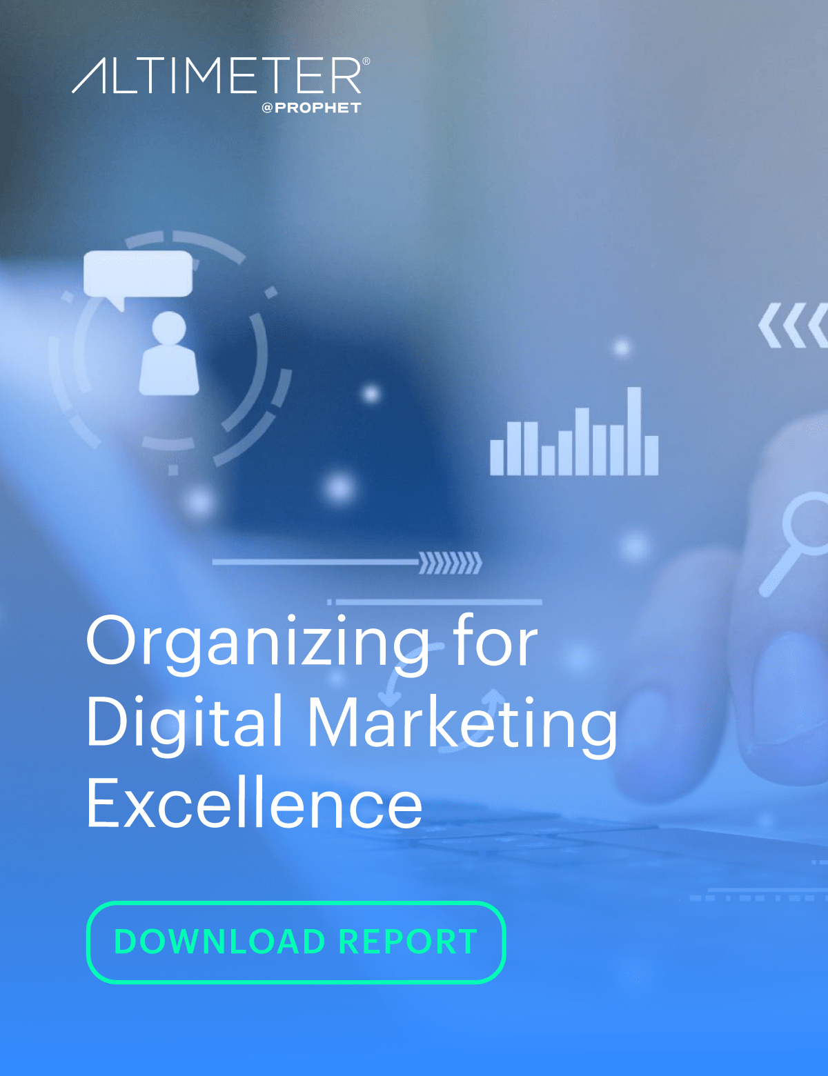 Altimeter Report: Organizing for Digital Marketing Excellence