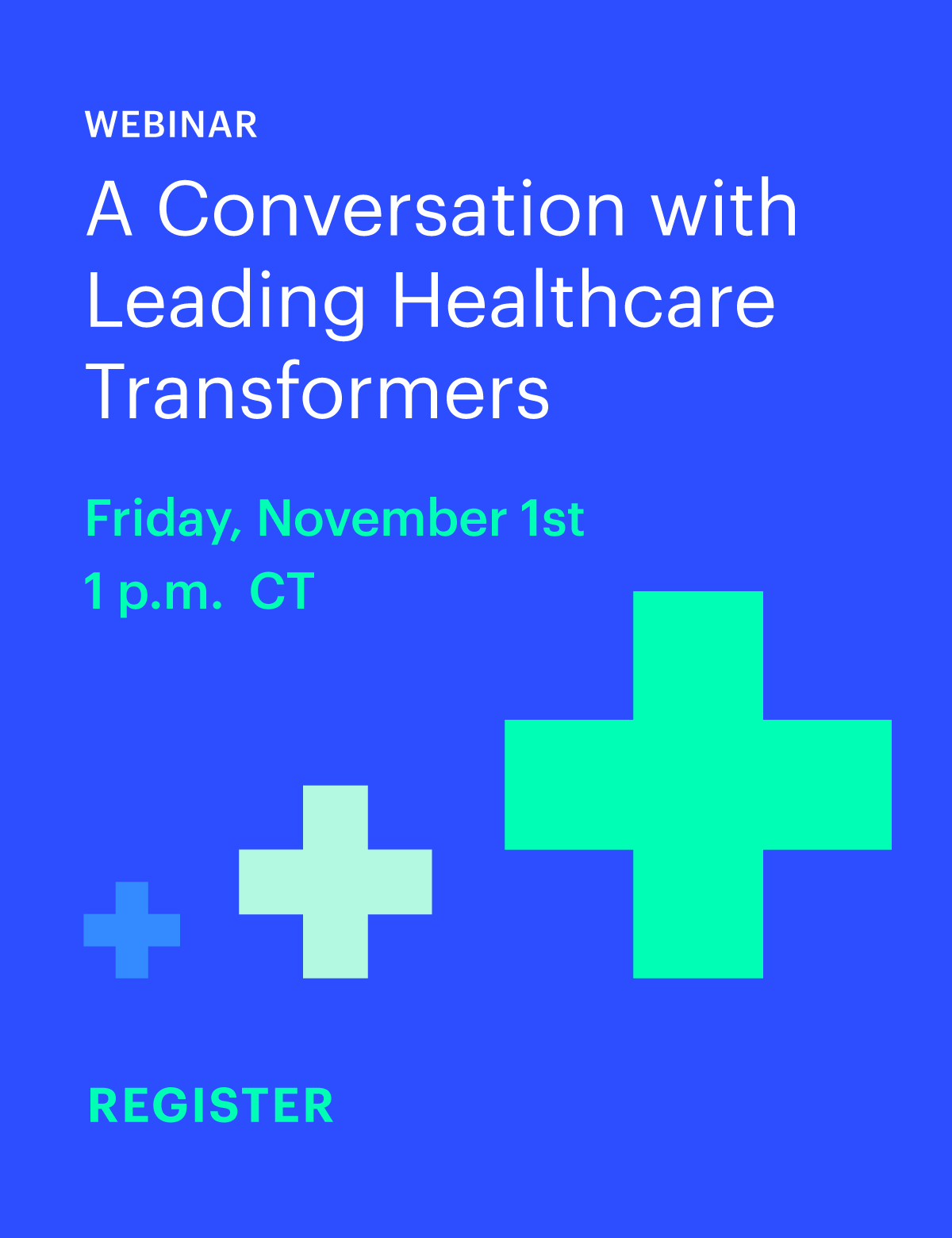 Webinar: A Conversation with Leading Healthcare Transformers