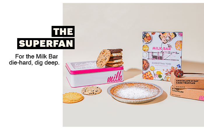 | The Superfan: For the Milk Bar die-hard, dig deep.