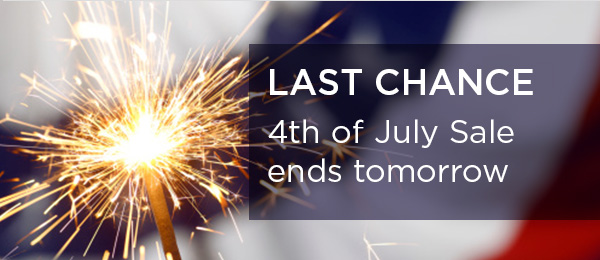 Last Chance 4th of July Sale ends tomorrow